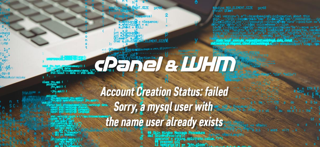 Mysql user exists cpanel Creation Status: failed
