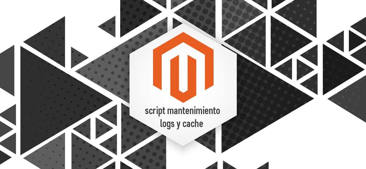 Magento mantenimiento logs cache