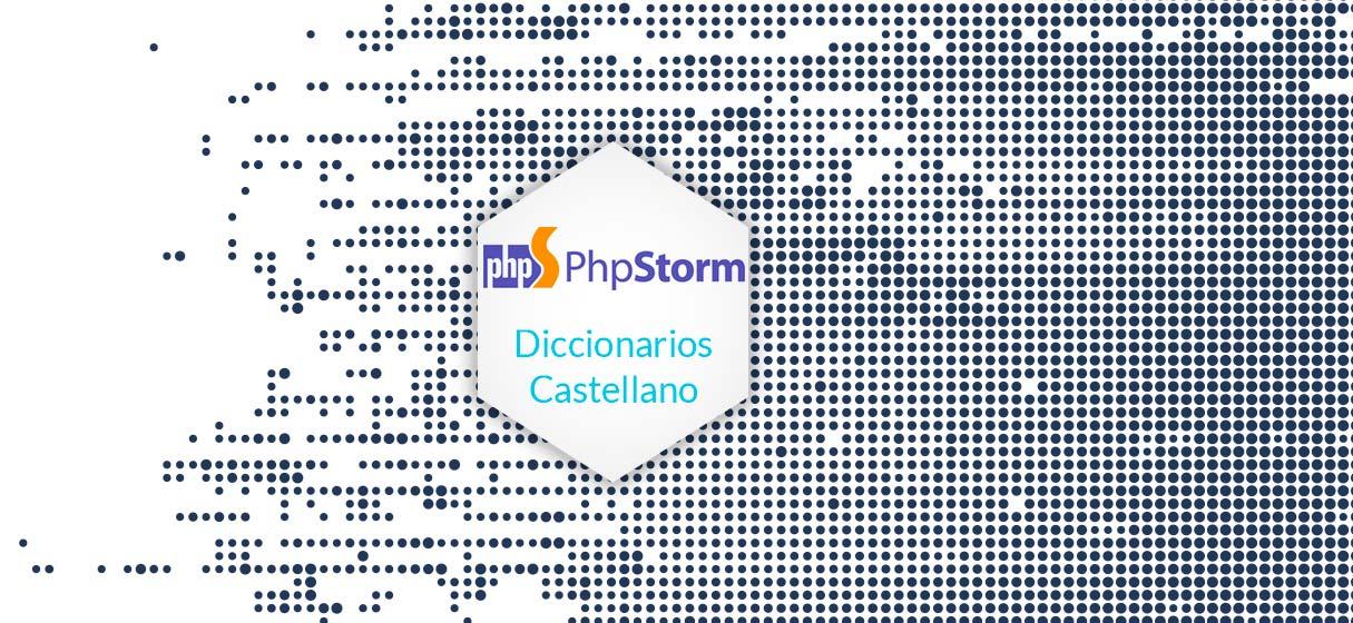 phpStorm diccionarios castellano