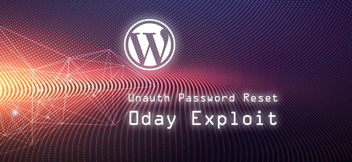 Wordpress Potential Unauthorized Password Reset (0day)