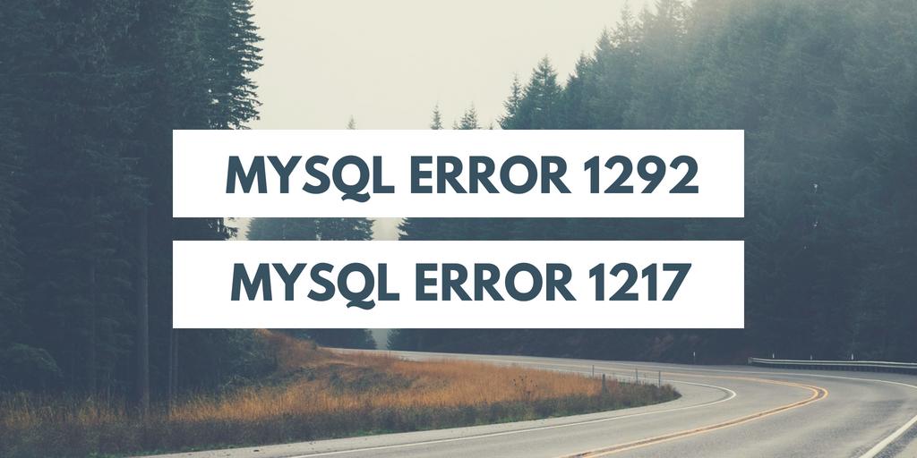 msyql-error-1217-error-1292