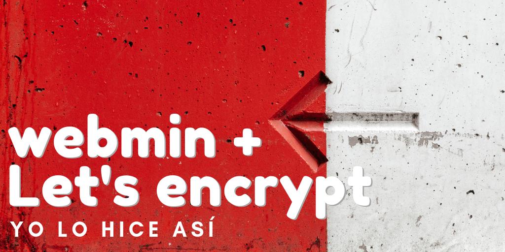 Webmin, certificado SSL con letsencrypt para el hostname