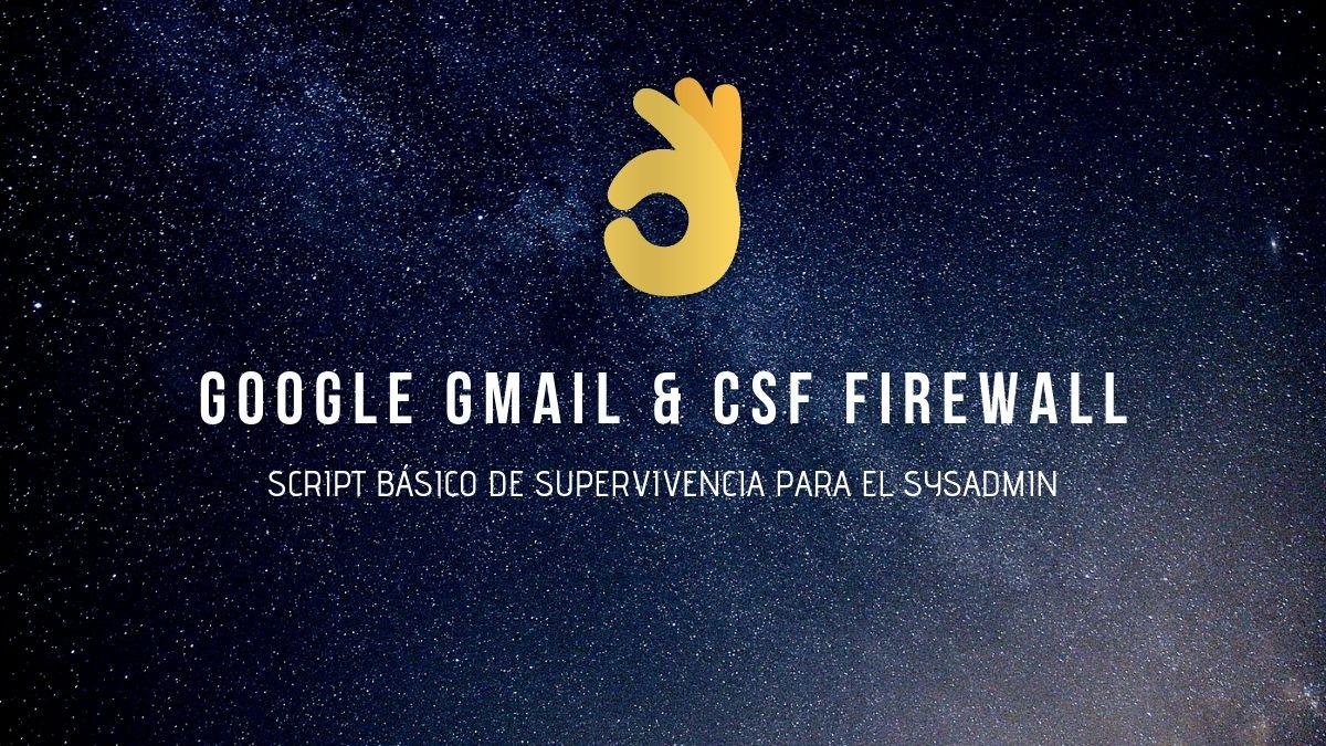 Gmail + CSF Firewall, lista blancas How to